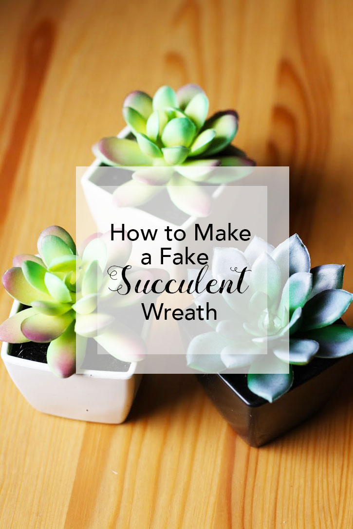 How to Make a Fake Succulent Wreath | redleafstyle.com
